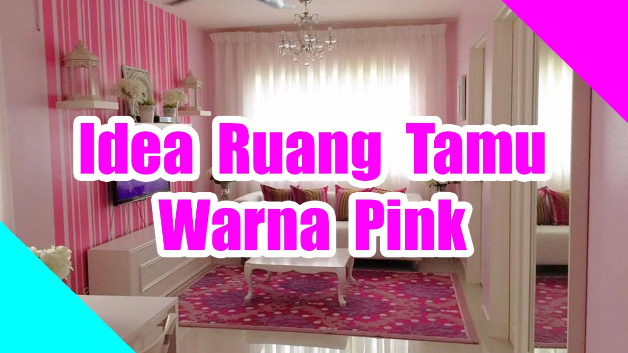 Idea Ruang Tamu Warna Pink YouTube