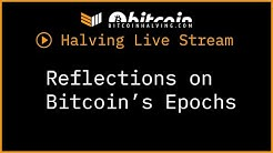 Celebrating the Third Bitcoin Halving: Reflections on Bitcoin's Epochs with Andreas M. Antonopoulos