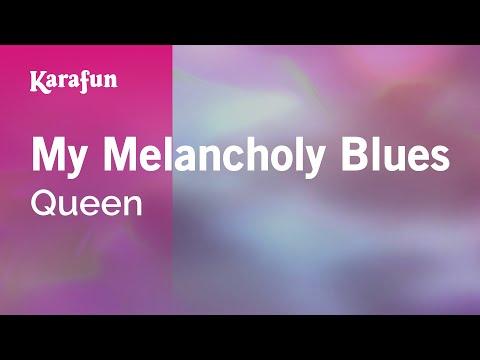 Karaoke My Melancholy Blues - Queen *