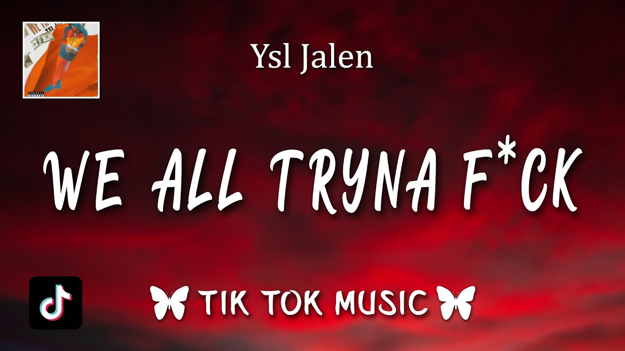 Download Ysl Jalen - We all tryna fuck (I Got My Lil Homie Right Here)