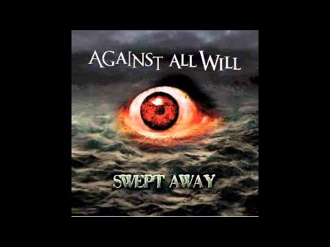 Against All Will - Swept Away (Single)
