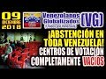 (9/12/18) – ¡ABSTENCIÓN EN TODA VENEZUELA! - Centros de Votación completamente VACÍ0S – (VG)