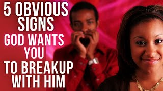 5 Signs God Is Telling You to Breakup & Move On