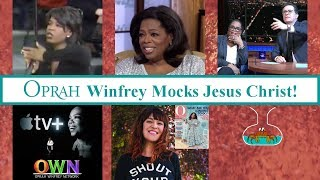 Oprah Winfrey mocks Jesus Christ!