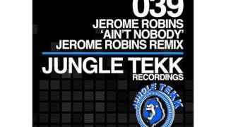 Скачать Jerome Robins Aint Nobody Jerome Robins Remix Jungle Tekk Recordings