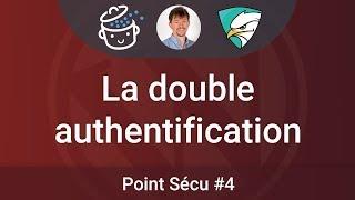 🛡 Point SECU #4 : Pourquoi et comment utiliser double authentification ?
