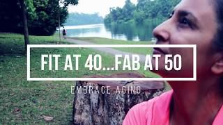 Fit at 40...Fab at 50