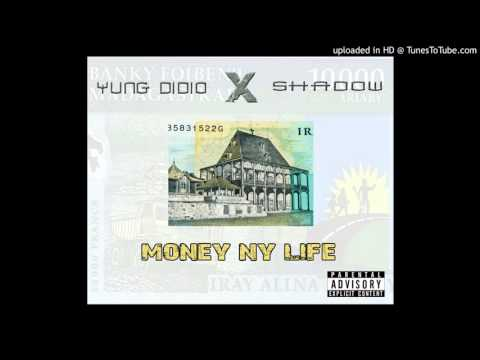 Yung Didio - Money Ny Life Feat Shadow Bangz(Official Audio)