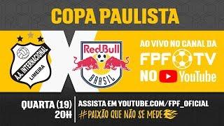 Inter de Limeira 0 x 1 Red Bull - Copa Paulista 2018