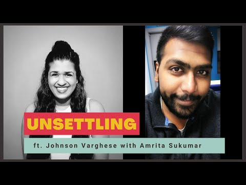 Ep-02: Is Studying For Masters The Answer? Ft. Johnson Varghese On UNSETTLING By Amrita Sukumar