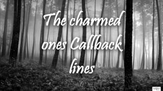 Callback Lines for the Charmed one(NILEYGRL101)