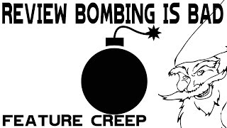 Review Bombing is Bad | Feature Creep