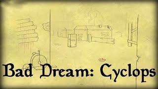 BAD DREAM: CYCLOPS [Deutsch] Auge um Ohr und um Zahn