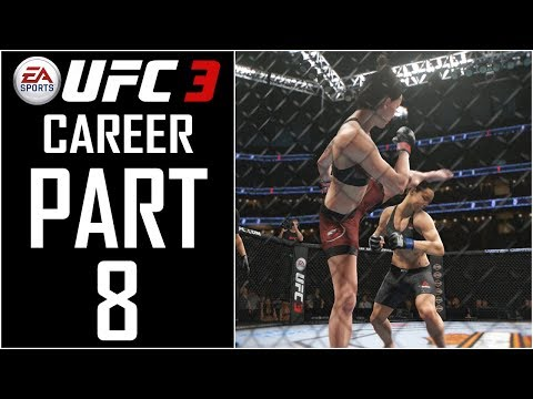"EA Sports UFC 3 - Career (Female) - Let's Play - Part 8 - ""Contender Contract (Main Card Debut)"""
