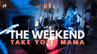 The Weekend // Take Your Mama // Book at Warble Entertainment