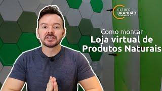 Como montar loja virtual de Produtos Naturais