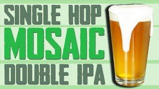 Single Hop (Mosaic) Double IPA - 20 Pound Grain Bill!