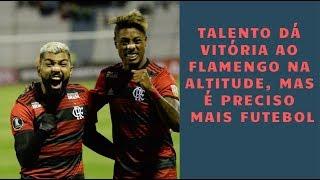 Com o futebol coletivamente fraco da vitória na altitude, Flamengo não irá longe