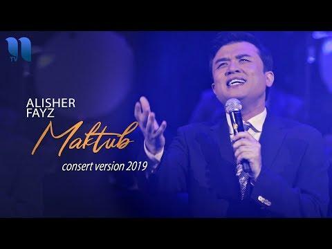 Alisher Fayz - Maktub | Алишер Файз - Мактуб (consert version, 2019)