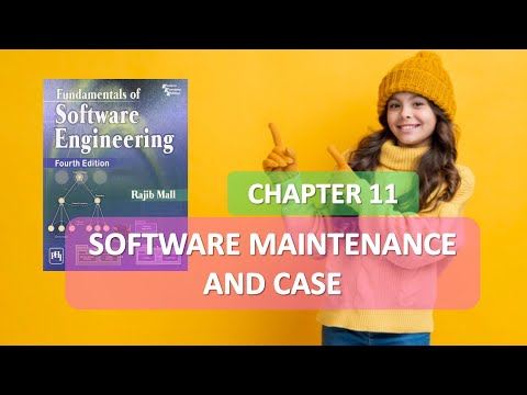 11 SOFTWARE ENGINEERING SOFTWARE MAINTENANCE AND CASE PART 1