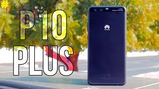 Huawei P10 Plus Real Review: Perfect but Forgotten