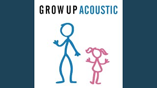 Grow Up (Acoustic)