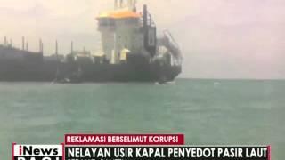 Tolak Reklamasi, Nelayan usir kapal penyedot pasir laut - iNews Pagi 20/04