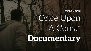Once Upon A Coma Documentary
