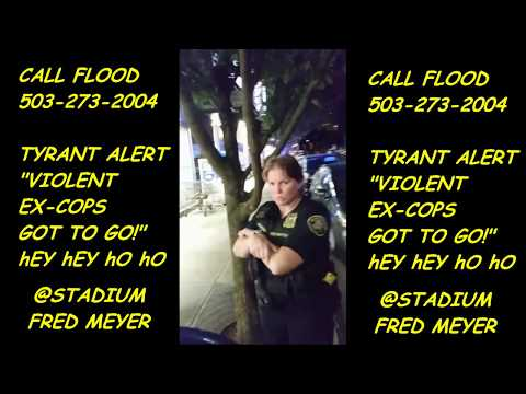 *Mirror* **CALL FLOOD** Phone: (503) 273-2004 EX-Cop **TYRANT ALERT**