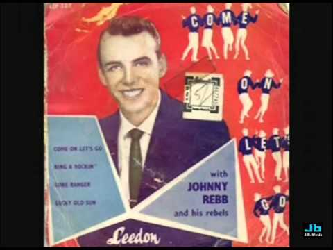 Johnny Rebb and The Rebels - Rock On