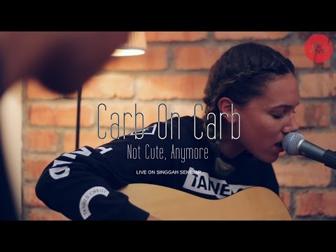 Carb On Carb - Not Cute, Anymore - (Live on Singgah Sekejap, Part 2/2)