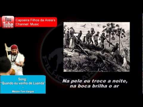 Music: Mestre Toni Vargas - Quando Eu Venho de Luanda