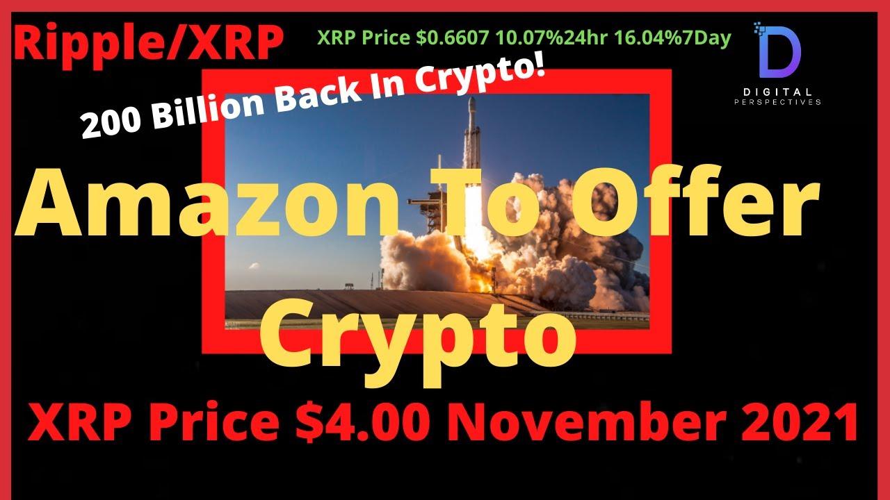 Ripple/XRP-Flare/Songbird/Exchanges,CBDCs,Amazon & Crypto HIre,BTC PRICE $200K,XRP Price $4.00+ 2021