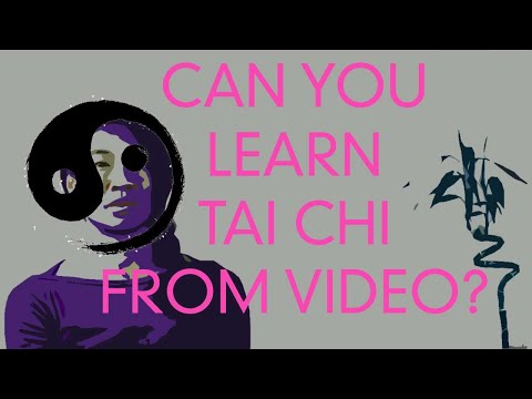 015 - Can you learn Tai Chi from a video