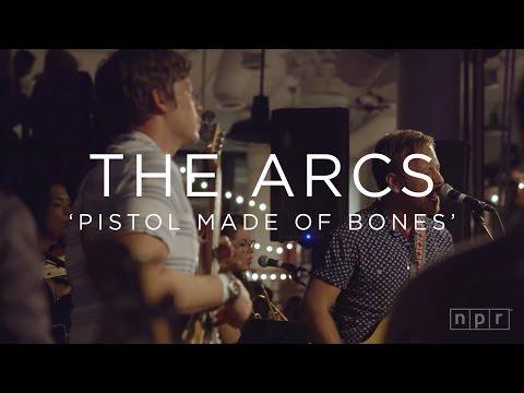 The Arcs: Pistol Made of Bones | NPR MUSIC FRONT ROW