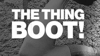 The Thing - India! from the upcoming album BOOT! Out on 12th November!