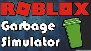 Roblox Garbage Simulator | Cleaning the world