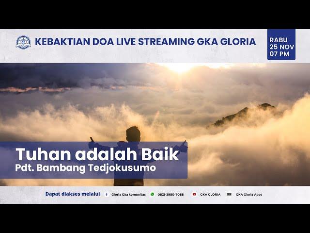 Kebaktian Doa Rabu Live Streaming - Pdt. Bambang Tedjokusumo - 25 November 2020
