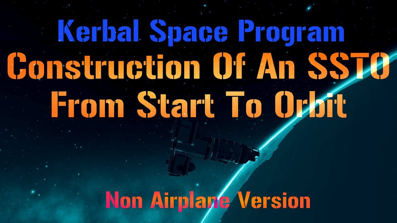 Kerbal Space Program: Construction Of SSTO From Start to ...
