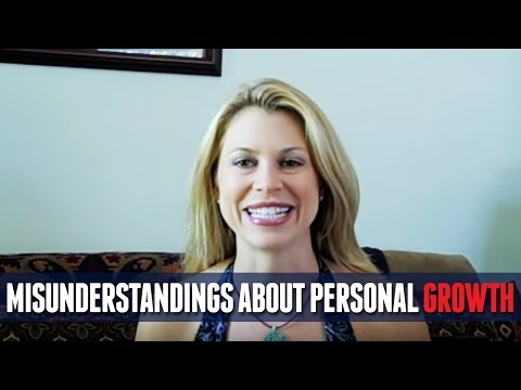 One of the biggest misunderstandings about personal growth