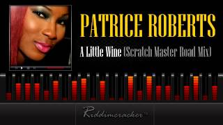 Patrice Roberts - A Little Wine (Scratch Master Road Mix) [Soca 2013]