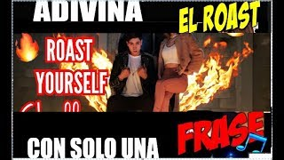 ADIVINA EL ROAST YOURSELF | CON UNA FRASE DE LA LETRA 😊😊😊😊  #2 Parte