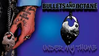 Watch Bullets  Octane Under My Thumb video