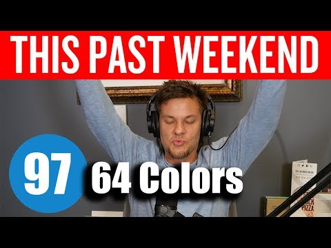 64 Colors | This Past Weekend #97