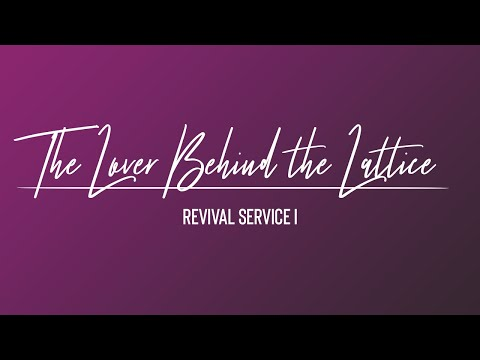 Rev. Nathaniel Urshan – The Lover Behind the Lattice (Revival Service I)