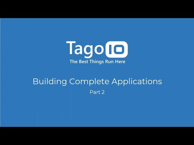 Building Complete Applications with TagoIO Part 2 [Portuguese]