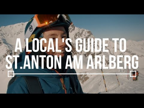 A Local's Guide to St.Anton am Arlberg || TLP Episode 4