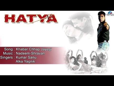 Hatya : Khabar Chhap Jayegi Full Audio Song | Akshay Kumar, Varsha Usgaonkar |