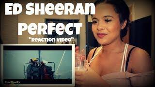 "Ed Sheeran - Perfect ""Reaction Video"""
