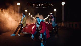 Zlatko - Ti me dvigaš ft. Semo (Official Video)